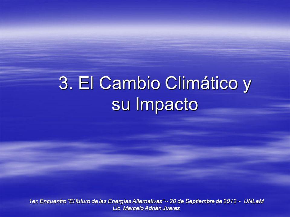 3. El Cambio Climático y su Impacto 1er. Encuentro