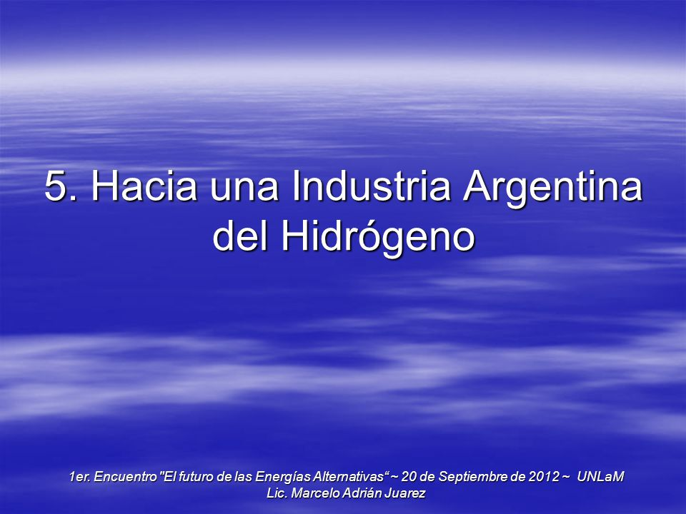 5. Hacia una Industria Argentina del Hidrógeno 1er. Encuentro