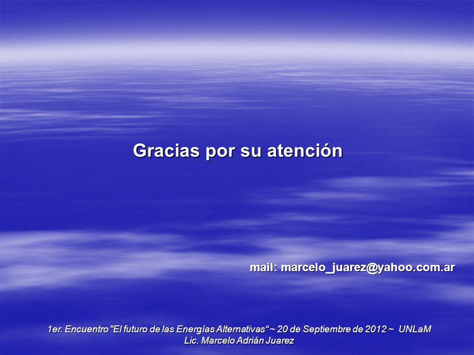 Gracias por su atención mail: marcelo_juarez@yahoo.com.ar 1er. Encuentro