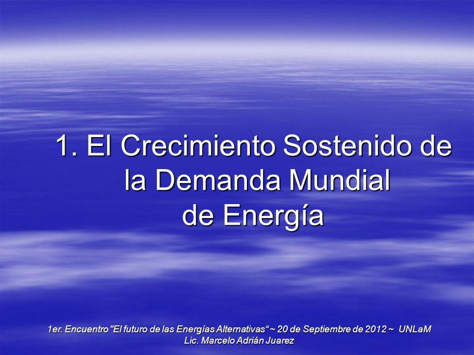 1. El Crecimiento Sostenido de la Demanda Mundial de Energía 1er. Encuentro