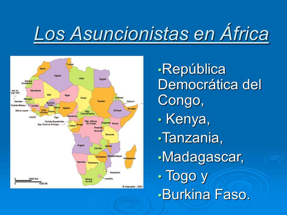 Los Asuncionistas en África República Democrática del Congo, República Democrática del Congo, Kenya, Kenya, Tanzania, Tanzania, Madagascar, Madagascar