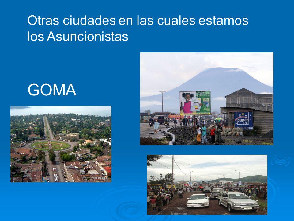 Otras ciudades en las cuales estamos los Asuncionistas GOMA