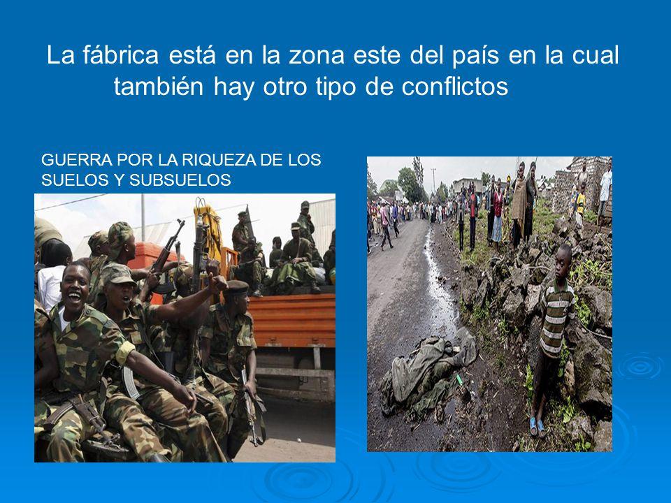 La fábrica está en la zona este del país en la cual también hay otro tipo de conflictos GUERRA POR LA RIQUEZA DE LOS SUELOS Y SUBSUELOS