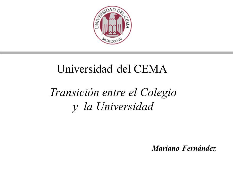 Universidad del CEMA Transición entre el Colegio y la Universidad Mariano Fernández