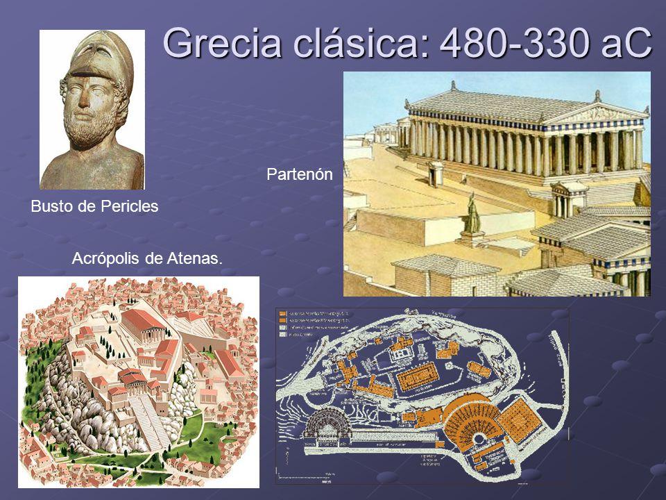 Grecia clásica: 480-330 aC Busto de Pericles Acrópolis de Atenas. Partenón