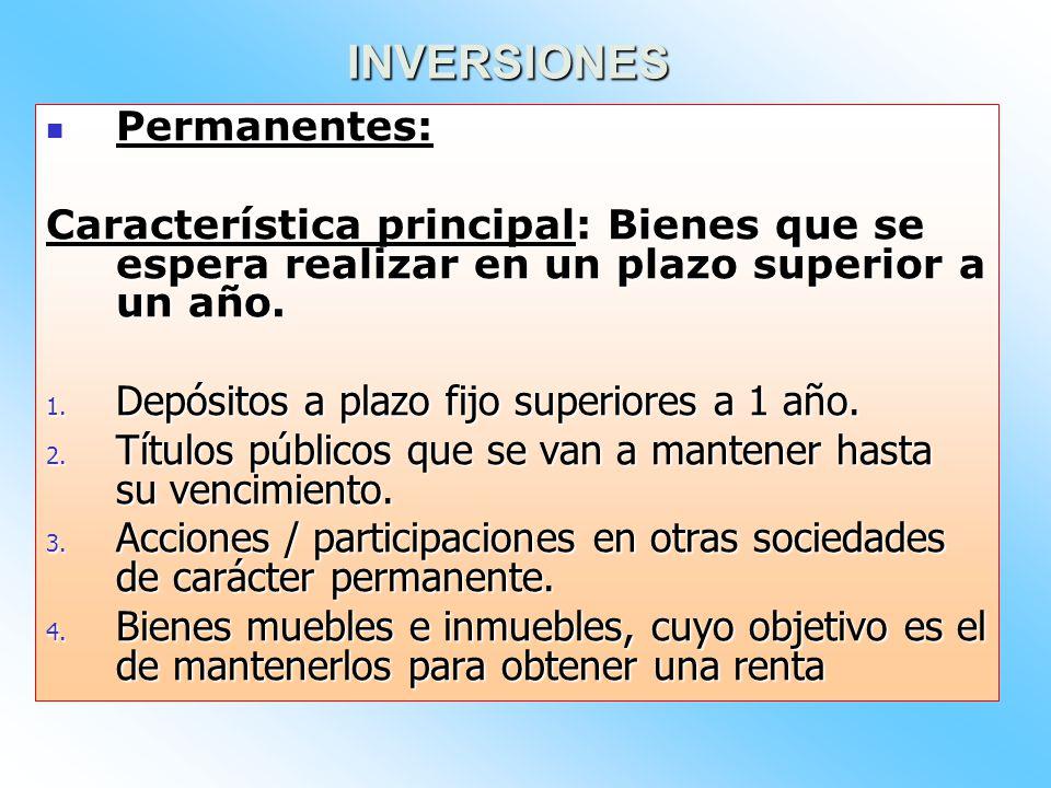 TEMPORARIAS: TEMPORARIAS: Característica principal: Son de fácil realización. 1. Depósitos en cajas de ahorro o a plazos fijos 2. Títulos públicos 3.