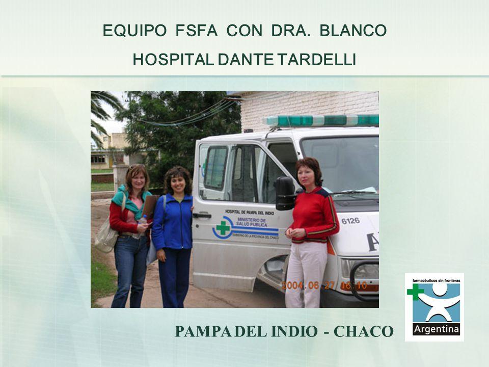 EQUIPO FSFA CON DRA. BLANCO HOSPITAL DANTE TARDELLI PAMPA DEL INDIO - CHACO