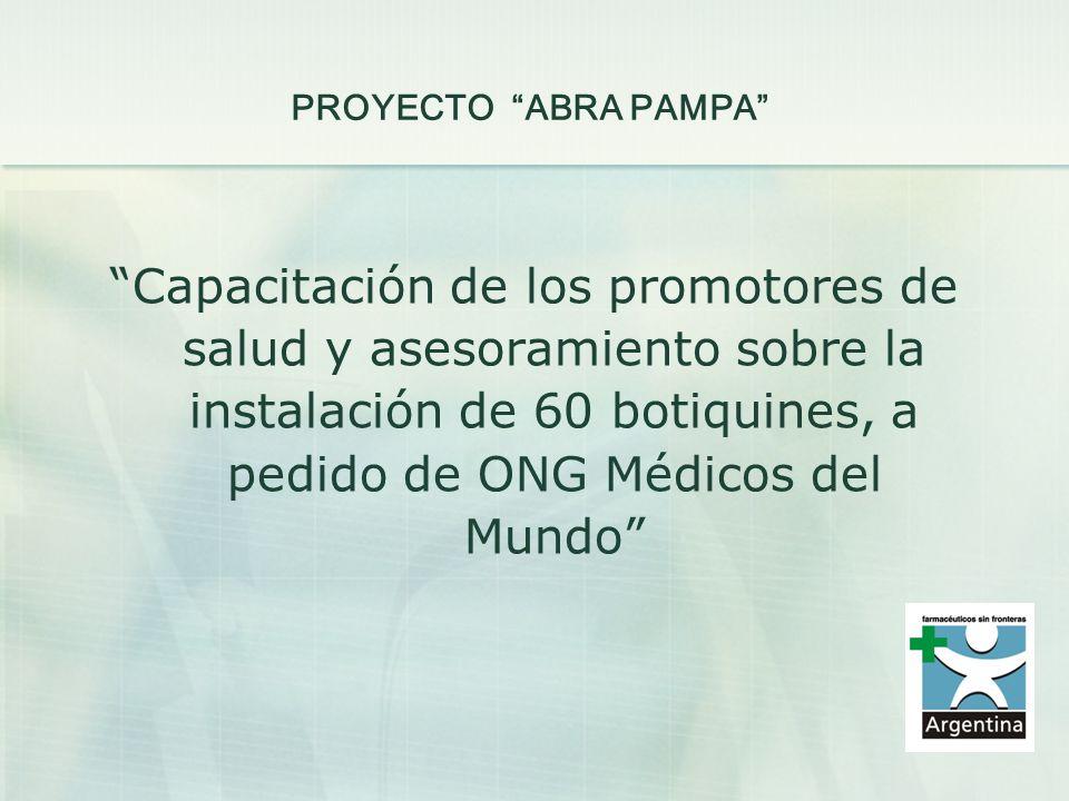 PROYECTO ABRA PAMPA Capacitación de los promotores de salud y asesoramiento sobre la instalación de 60 botiquines, a pedido de ONG Médicos del Mundo