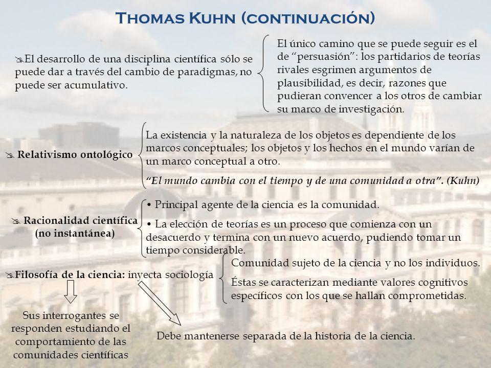 Thomas Kuhn Nacido en Cincinnati el 18 de julio de 1922 Estudio física en la universidad de Harvard En la década de 1950 se dédico a la historia de la