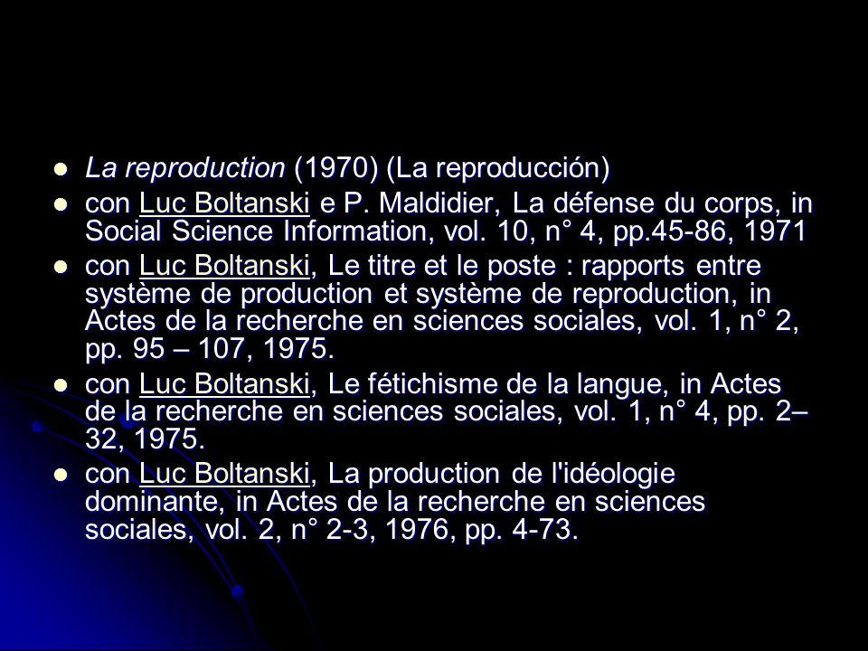 La reproduction (1970) (La reproducción) La reproduction (1970) (La reproducción) con Luc Boltanski e P. Maldidier, La défense du corps, in Social Sci