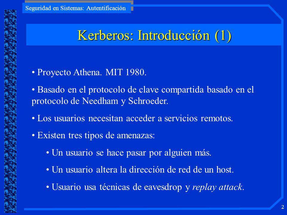 Seguridad en Sistemas: Autentificación 2 Kerberos: Introducción (1) Proyecto Athena.