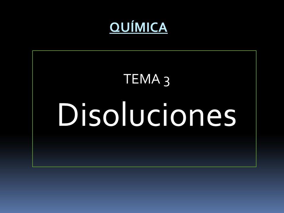 TEMA 3 Disoluciones QUÍMICA