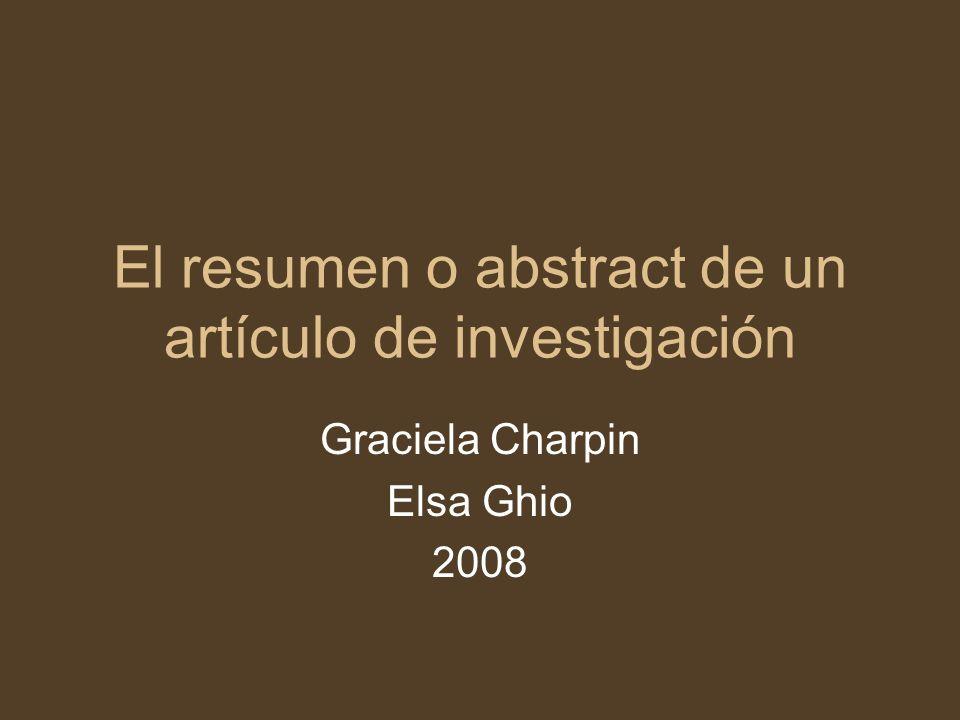 El resumen o abstract de un artículo de investigación Graciela Charpin Elsa Ghio 2008