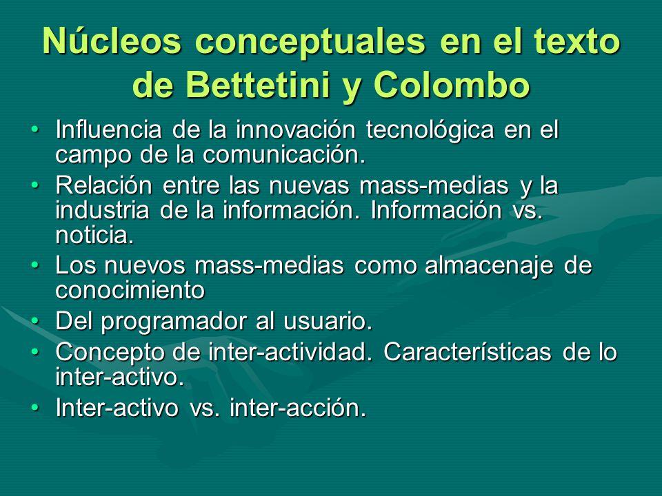 Núcleos conceptuales en el texto de Bettetini y Colombo Influencia de la innovación tecnológica en el campo de la comunicación.Influencia de la innova