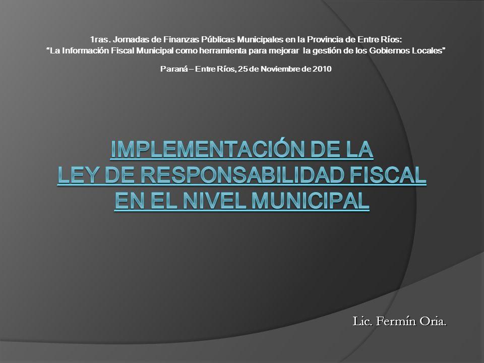 AGENDA Introducción Reglas Fiscales en Argentina Antecedentes Normativos Ley de Responsabilidad Fiscal Análisis de la Ley Ventajas de su aplicación Ley 26.530 La Ley de Responsabilidad Fiscal a Nivel Municipal Desafíos y conclusiones