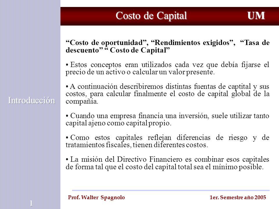 Costo de Capital Costo de oportunidad, Rendimientos exigidos, Tasa de descuento Costo de Capital Estos conceptos eran utilizados cada vez que debía fi
