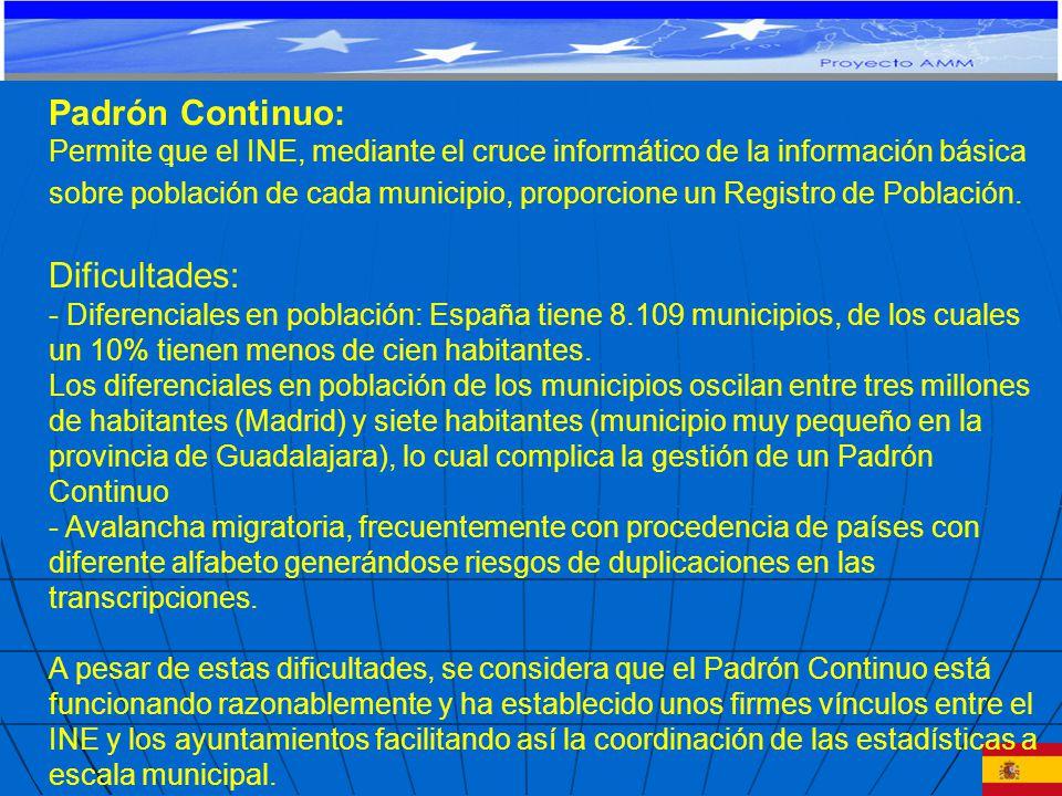 Padrón Continuo: Permite que el INE, mediante el cruce informático de la información básica sobre población de cada municipio, proporcione un Registro de Población.