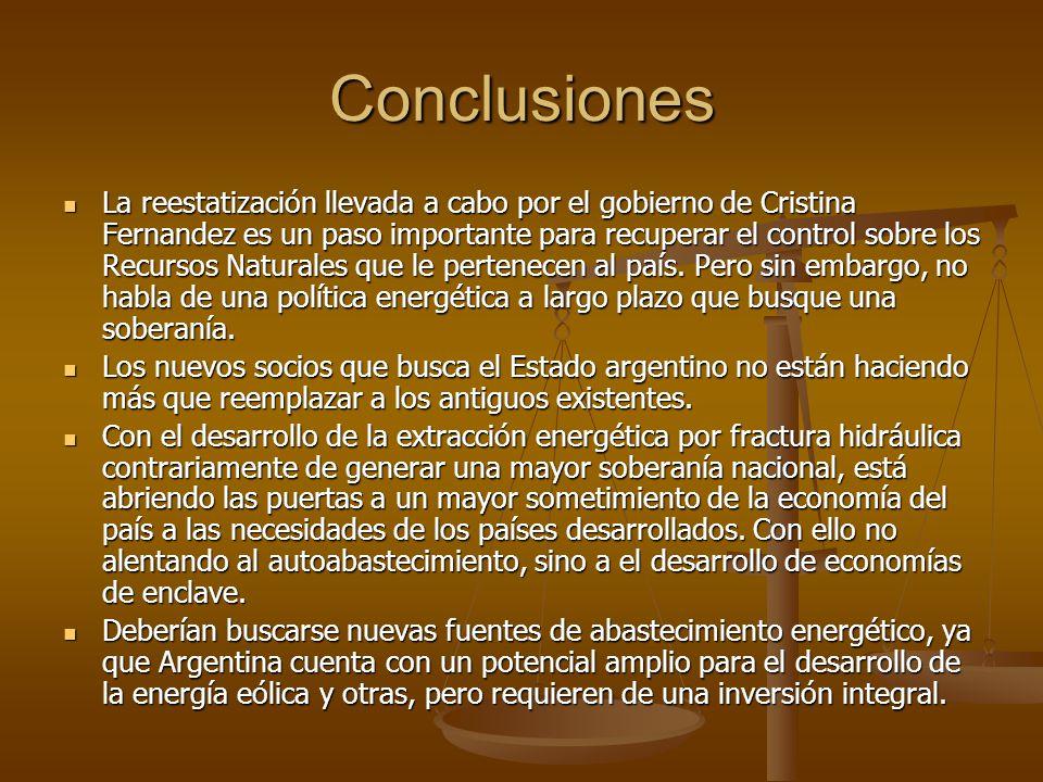 Conclusiones La reestatización llevada a cabo por el gobierno de Cristina Fernandez es un paso importante para recuperar el control sobre los Recursos