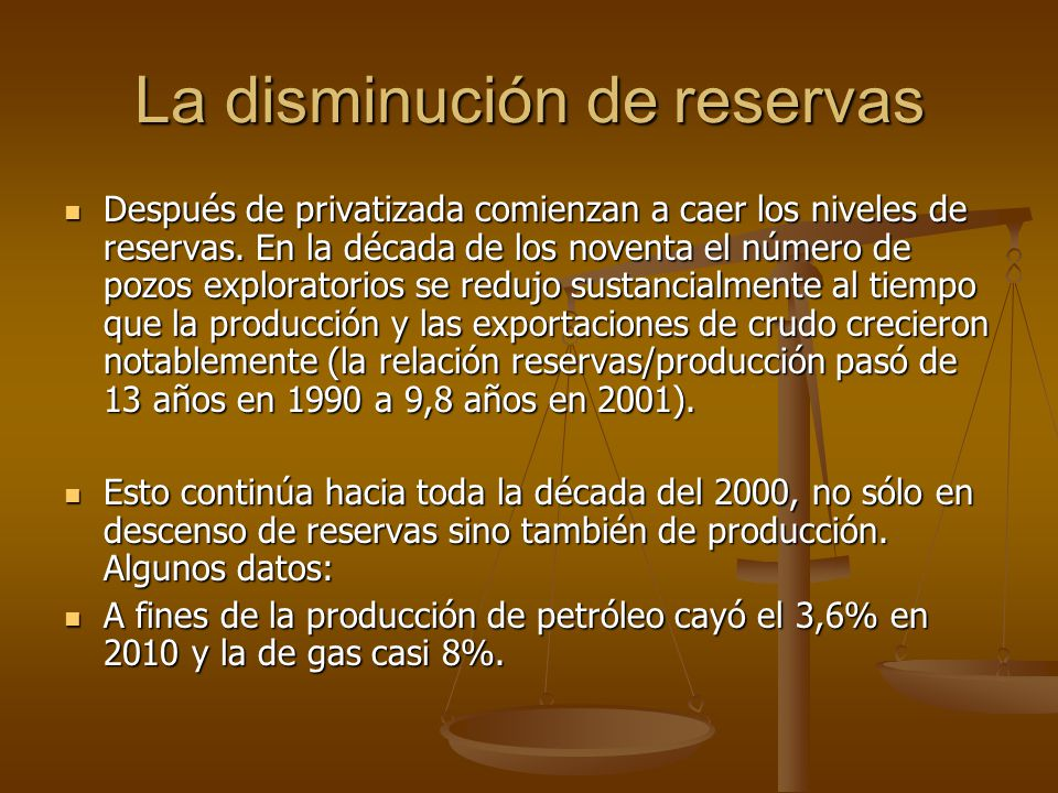 La disminución de reservas Después de privatizada comienzan a caer los niveles de reservas. En la década de los noventa el número de pozos exploratori