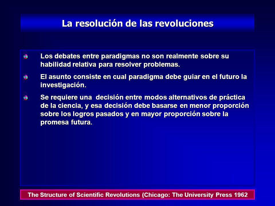 Naturaleza y necesidad de las revoluciones científicas Cuando los paradigmas entran en un debate, su papel es necesariamente circular. Cada grupo empl