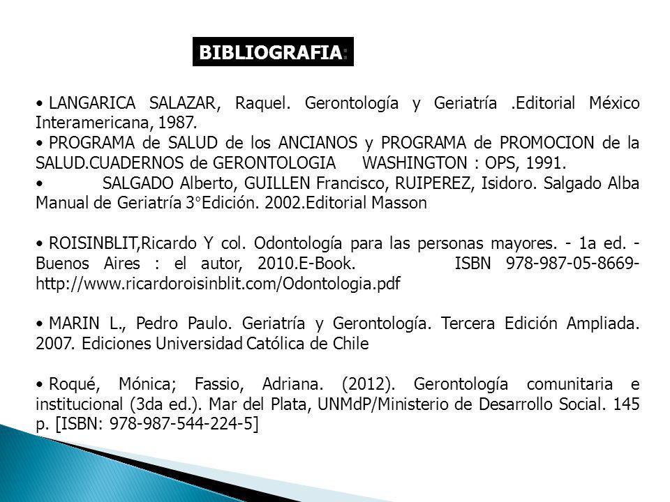 LANGARICA SALAZAR, Raquel.Gerontología y Geriatría.Editorial México Interamericana, 1987.
