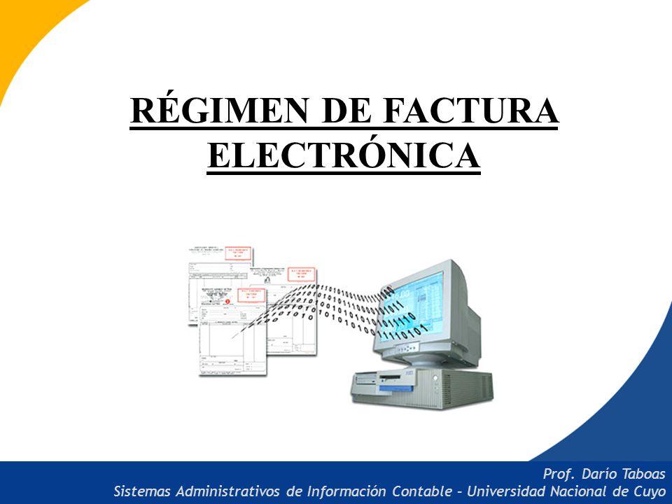 RÉGIMEN DE FACTURA ELECTRÓNICA Prof.