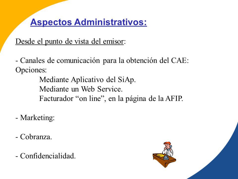Desde el punto de vista del emisor: - Canales de comunicación para la obtención del CAE: Opciones: Mediante Aplicativo del SiAp.