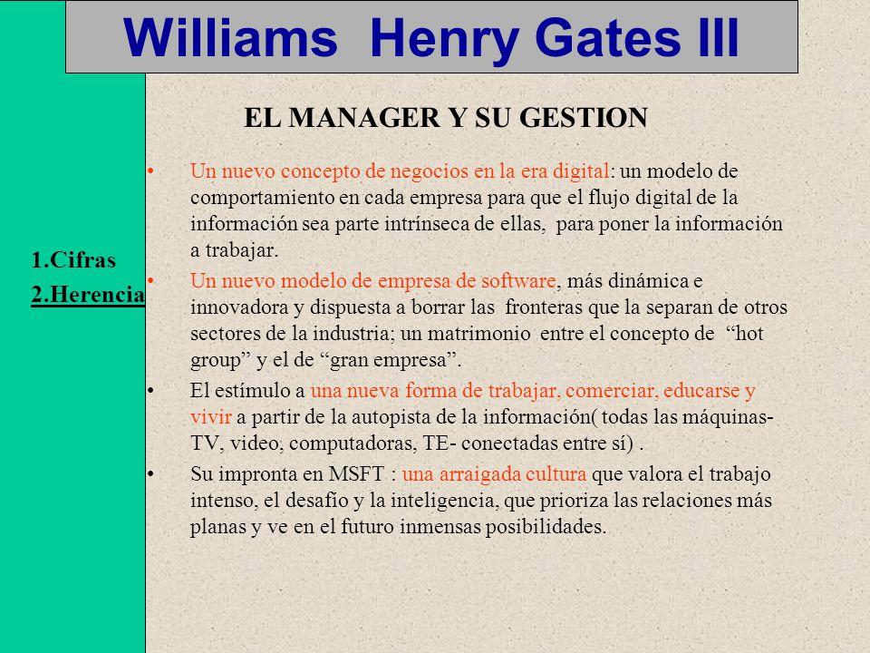 Williams Henry Gates III Un nuevo concepto de negocios en la era digital: un modelo de comportamiento en cada empresa para que el flujo digital de la información sea parte intrínseca de ellas, para poner la información a trabajar.