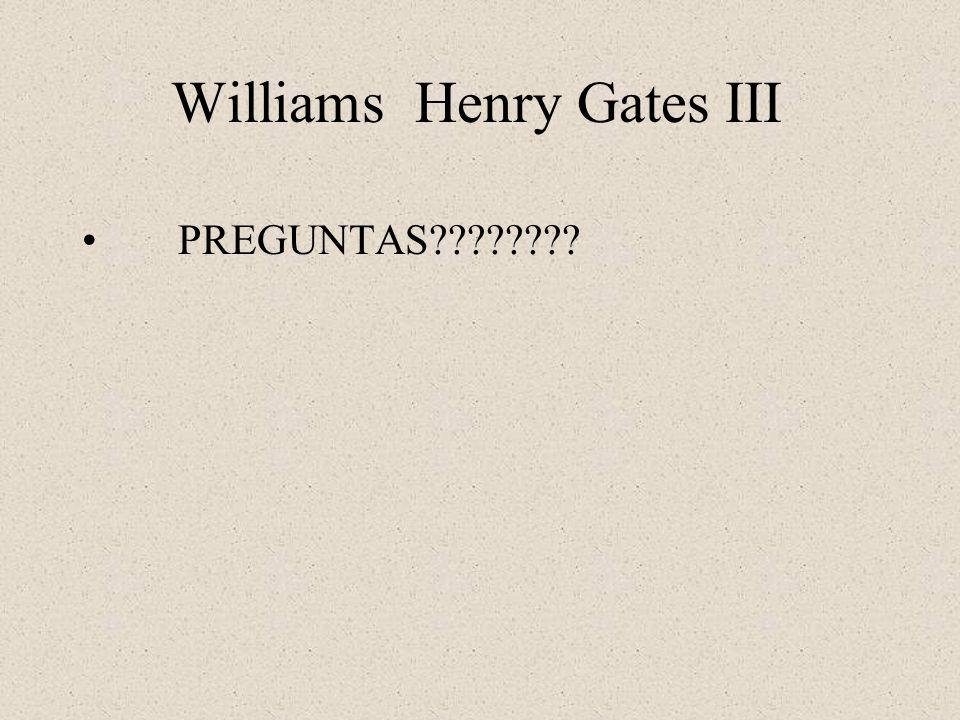 Williams Henry Gates III PREGUNTAS????????