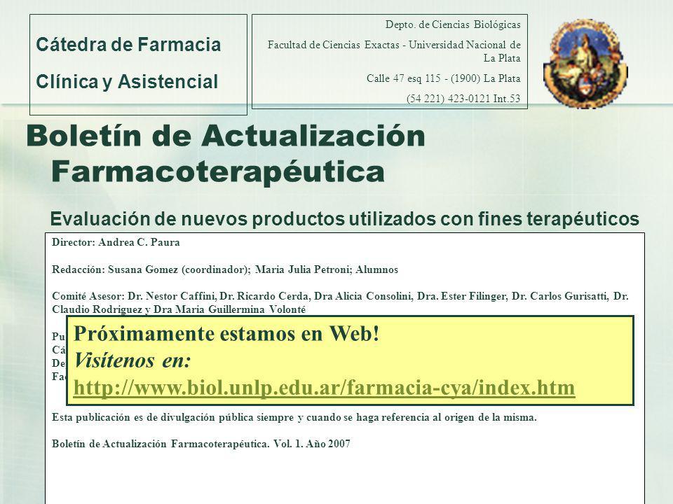 Boletín de Actualización Farmacoterapéutica Evaluación de nuevos productos utilizados con fines terapéuticos Cátedra de Farmacia Clínica y Asistencial