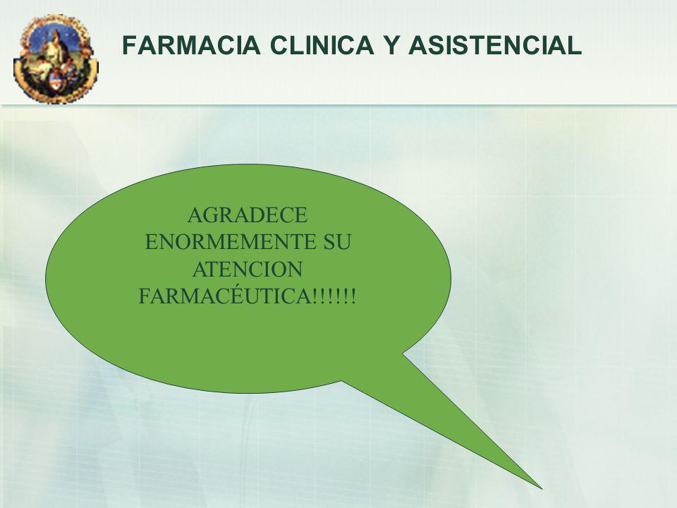 FARMACIA CLINICA Y ASISTENCIAL AGRADECE ENORMEMENTE SU ATENCION FARMACÉUTICA!!!!!!