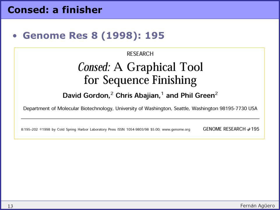 13 Fernán Agüero Consed: a finisher Genome Res 8 (1998): 195