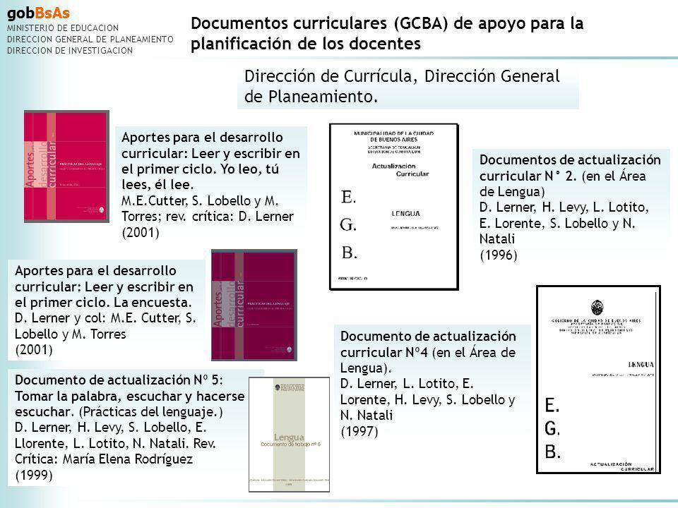 gobBsAs MINISTERIO DE EDUCACION DIRECCION GENERAL DE PLANEAMIENTO DIRECCION DE INVESTIGACION Documentos curriculares (GCBA) de apoyo para la planifica
