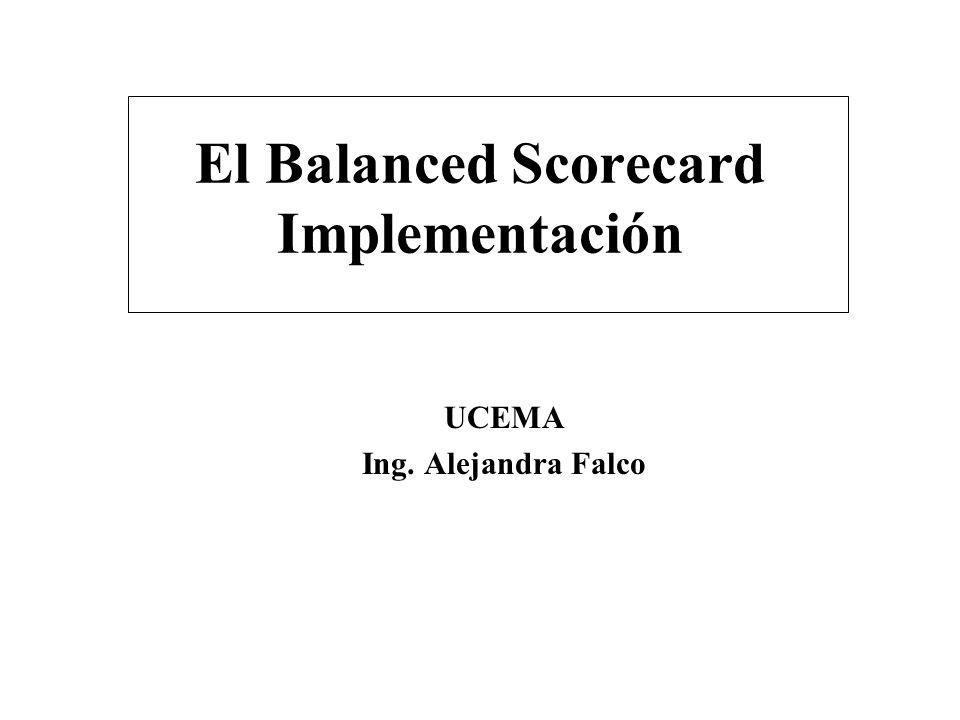 El Balanced Scorecard Implementación UCEMA Ing. Alejandra Falco
