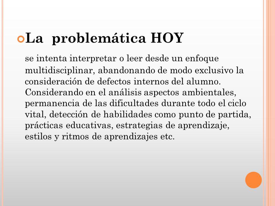 La problemática HOY se intenta interpretar o leer desde un enfoque multidisciplinar, abandonando de modo exclusivo la consideración de defectos intern