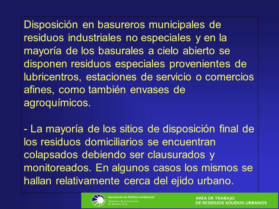 Disposición en basureros municipales de residuos industriales no especiales y en la mayoría de los basurales a cielo abierto se disponen residuos espe