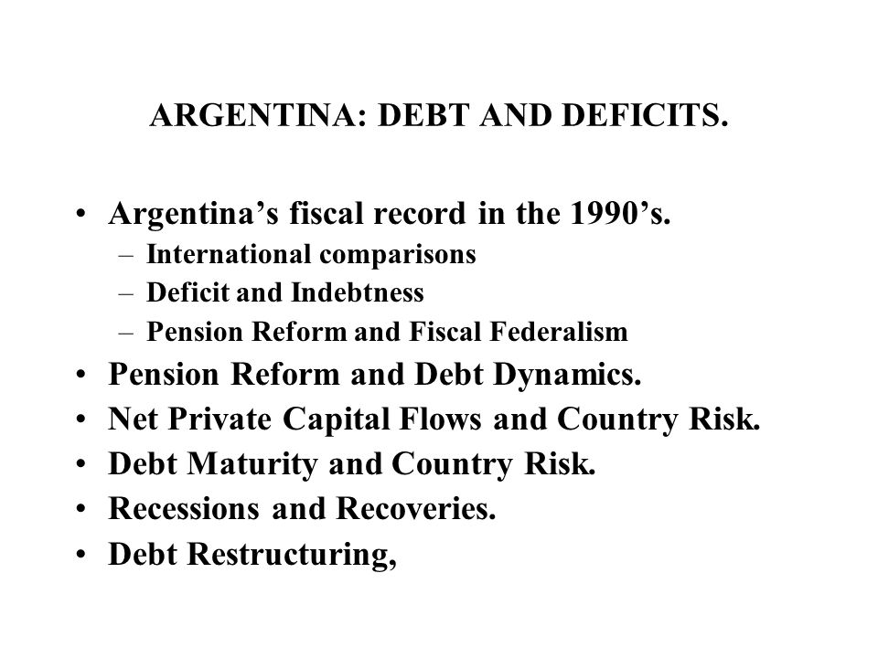 ARGENTINA: DEBT AND DEFICITS.Argentinas fiscal record in the 1990s.