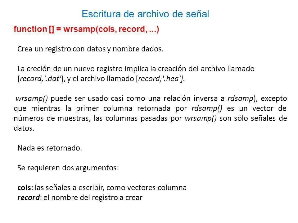 function [] = wrsamp(cols, record,...) Crea un registro con datos y nombre dados.