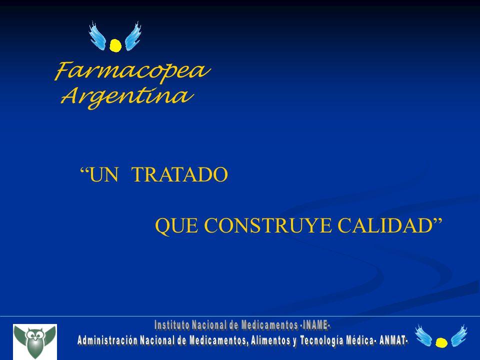 Farmacopea Argentina UN TRATADO QUE CONSTRUYE CALIDAD