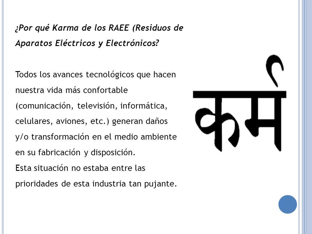 ¿Por qué Karma de los RAEE (Residuos de Aparatos Eléctricos y Electrónicos.
