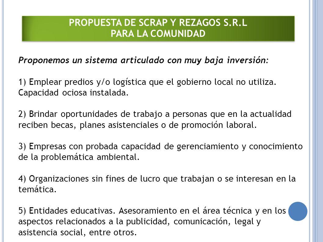 Proponemos un sistema articulado con muy baja inversión: 1) Emplear predios y/o logística que el gobierno local no utiliza.