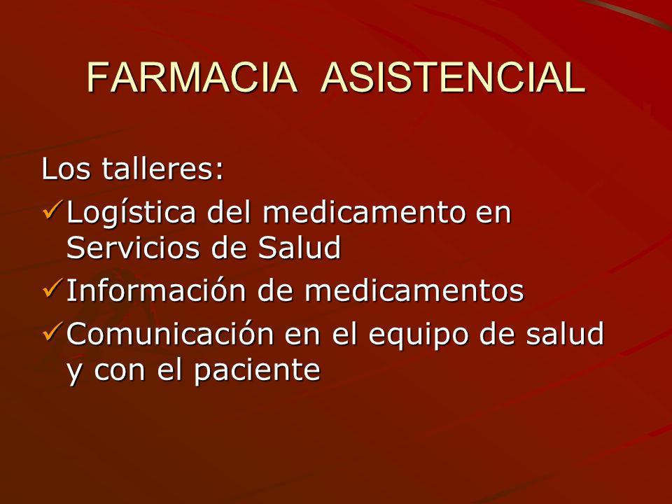FARMACIA ASISTENCIAL Los talleres: Logística del medicamento en Servicios de Salud Logística del medicamento en Servicios de Salud Información de medi
