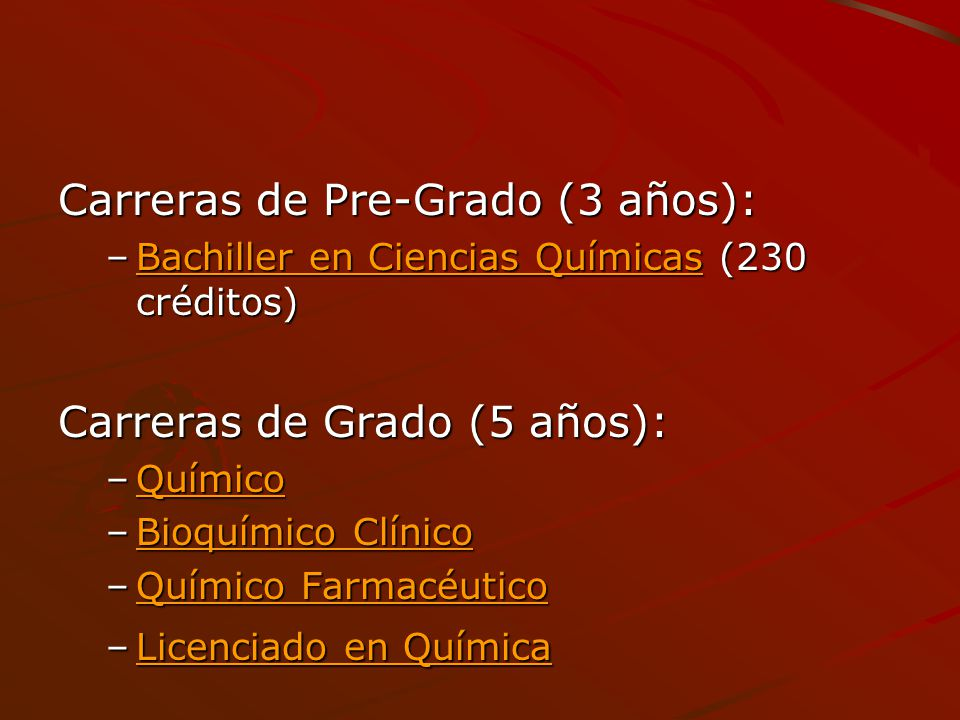 Carreras de Pre-Grado (3 años): –Bachiller en Ciencias Químicas (230 créditos) Bachiller en Ciencias QuímicasBachiller en Ciencias Químicas Carreras d