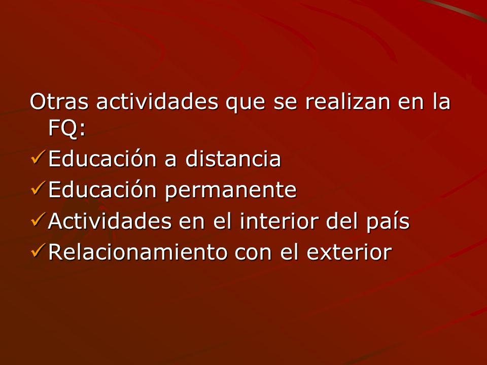 Otras actividades que se realizan en la FQ: Educación a distancia Educación a distancia Educación permanente Educación permanente Actividades en el in