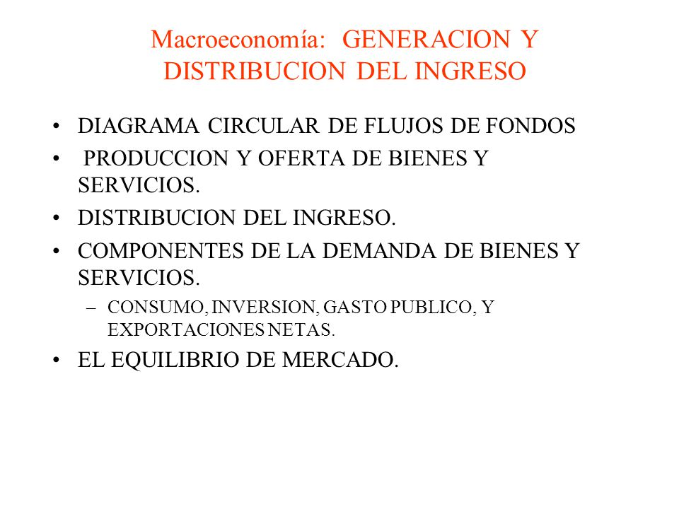 COMPONENTES DE LA DEMANDA DE BIENES Y SERVICIOS.