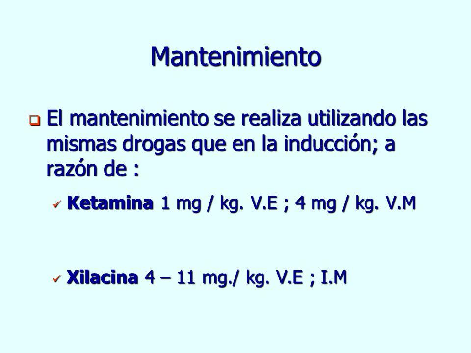 Mantenimiento El mantenimiento se realiza utilizando las mismas drogas que en la inducción; a razón de : El mantenimiento se realiza utilizando las mi