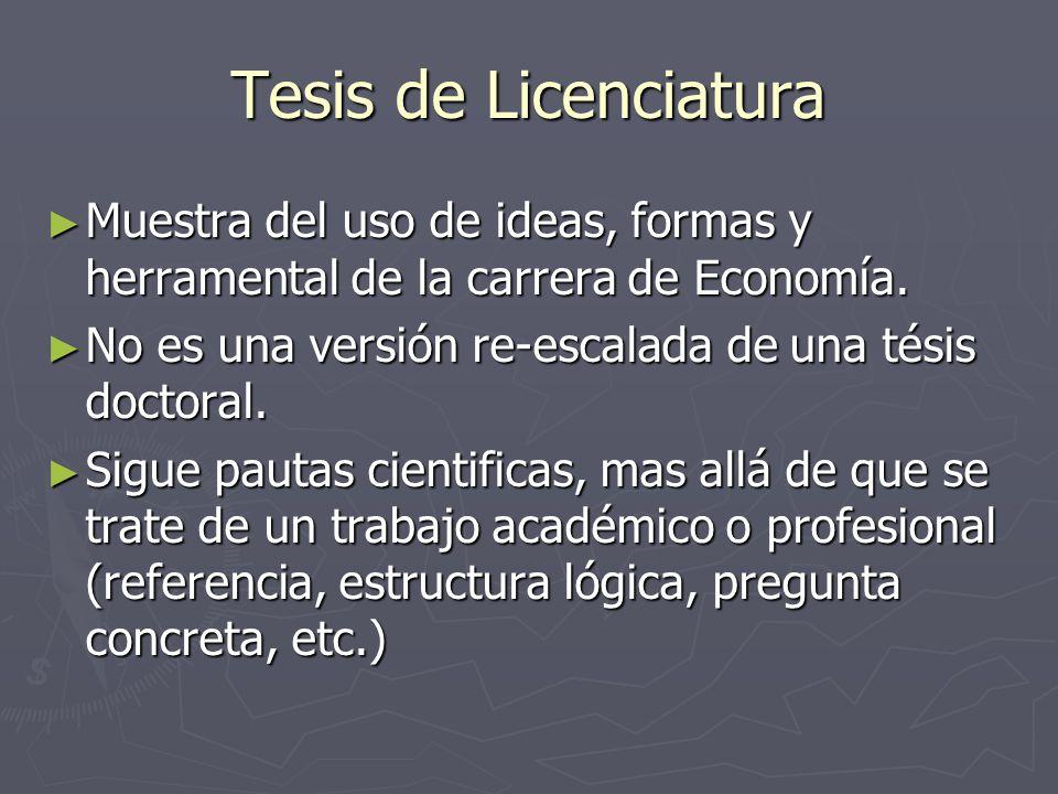Tesis de Licenciatura Muestra del uso de ideas, formas y herramental de la carrera de Economía. Muestra del uso de ideas, formas y herramental de la c
