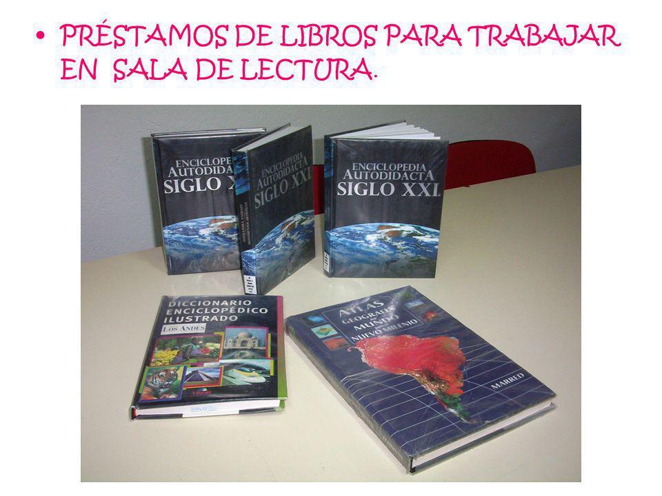 PRÉSTAMOS DE LIBROS PARA TRABAJAR EN SALA DE LECTURA.
