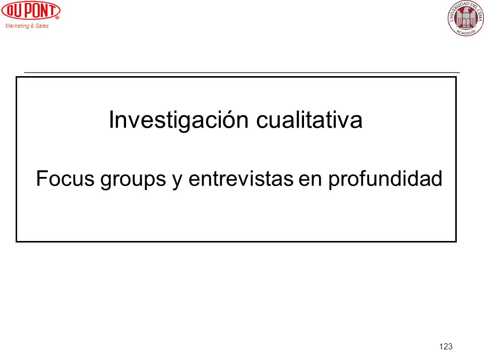 Marketing & Sales 123 Investigación cualitativa Focus groups y entrevistas en profundidad