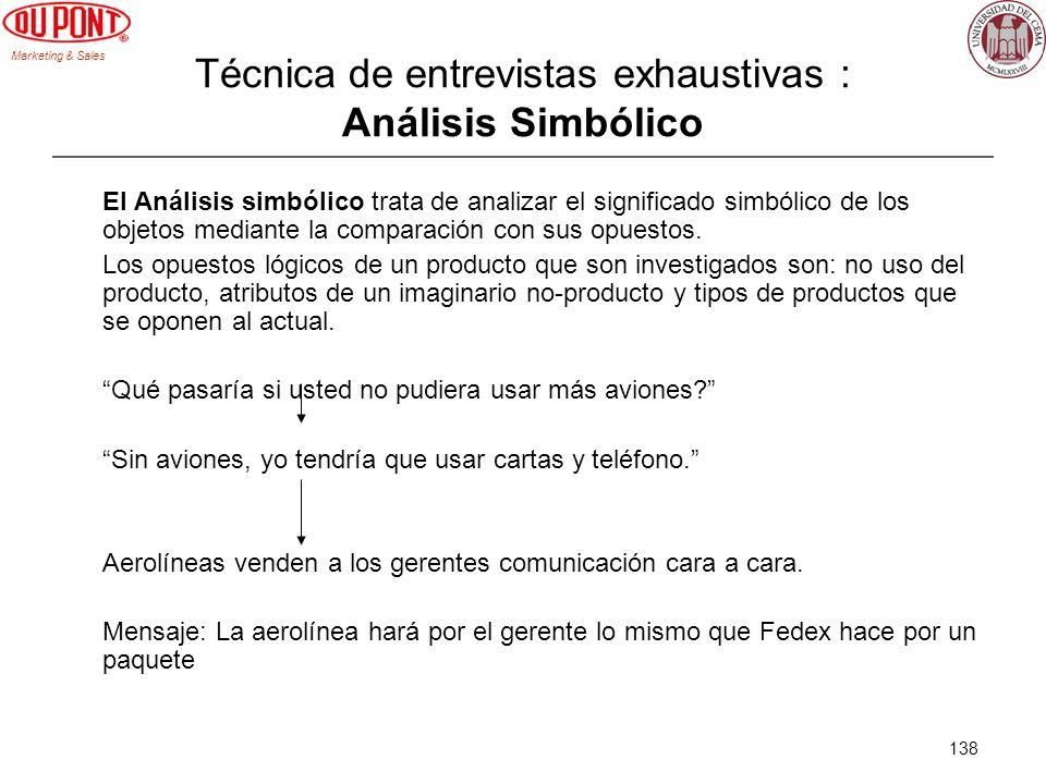 Marketing & Sales 138 Técnica de entrevistas exhaustivas : Análisis Simbólico El Análisis simbólico trata de analizar el significado simbólico de los